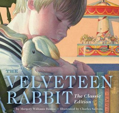 The Velveteen Rabbit: The Classic Edition - Williams, Margery