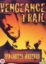 The Vengeance Trail - Pasquale Squitieri