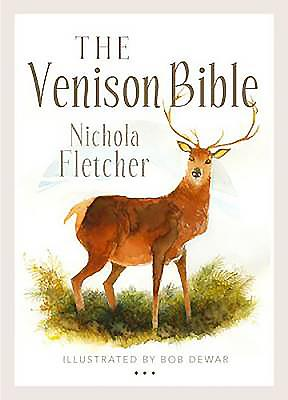 The Venison Bible - Fletcher, Nichola