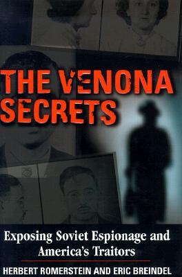 The Venona Secrets: Exposing Soviet Espionage and America's Traitors - Romerstein, Herbert, and Breindel, Eric