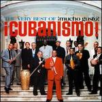 The Very Best of �Cubanismo!: �Mucho Gusto!