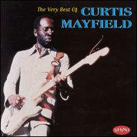 The Very Best of Curtis Mayfield [Rhino] - Curtis Mayfield