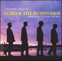 The Very Best of Echo & the Bunnymen: More Songs to Learn and Sing - Echo & the Bunnymen