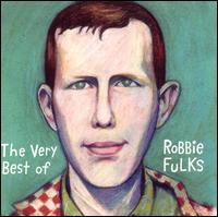 The Very Best of Robbie Fulks - Robbie Fulks