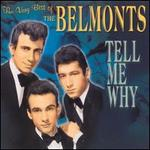 The Very Best of the Belmonts: Tell Me Why