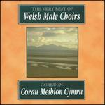 The Very Best of Welsh Male Choirs