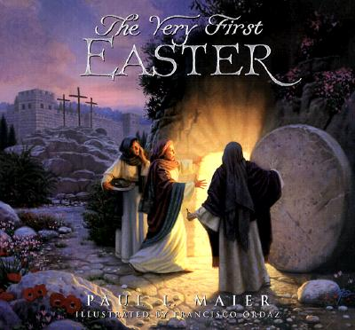 The Very First Easter - Maier, Paul L, Ph.D., and Ordaz, Frank