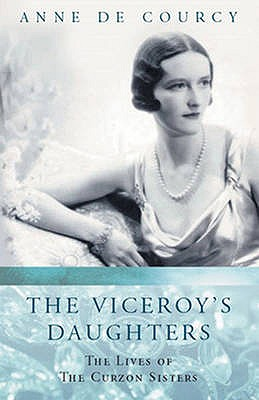 The Viceroy's Daughters - De Courcy, Anne