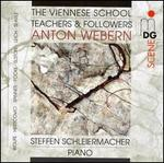 The Viennese School - Teachers and Followers: Anton Webern