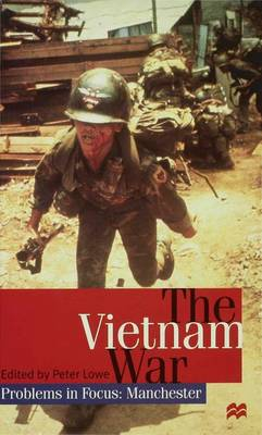 The Vietnam War - Lowe, Peter (Editor)
