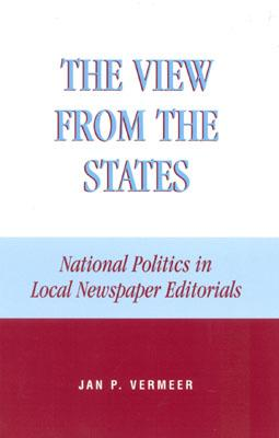 The View from the States: National Politics in Local Newspaper Editorials - Vermeer, Jan P