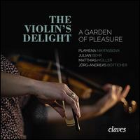 The Violin's Delight: A Garden of Pleasure - Jörg-Andreas Bötticher (harpsichord); Jörg-Andreas Bötticher (organ); Julian Behr (theorbo); Matthias Müller (violone);...