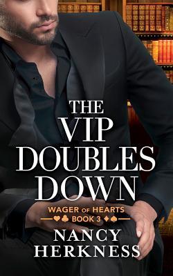 The VIP Doubles Down - Herkness, Nancy