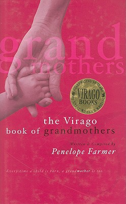 The Virago Book of Grandmothers - Farmer, Penelope (Editor)