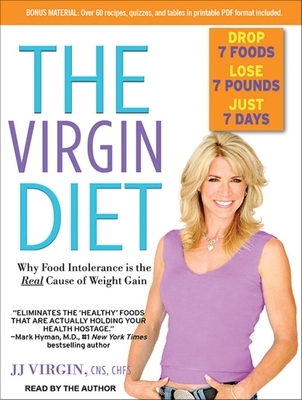 The Virgin Diet: Why Food Intolerance Is the Real Cause of Weight Gain - Virgin, J J (Read by)