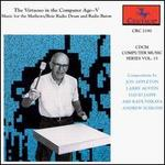 The Virtuoso in the Computer Age 5: Music for the Mathews/Boie Radio Drum and Radio Baton