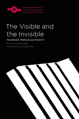 The Visible and the Invisible - Merleau-Ponty, Maurice, and Lingis, Alphonso, Professor (Translated by)