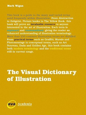 The Visual Dictionary of Illustration - Wigan, Mark