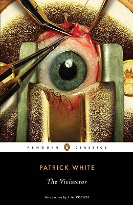 The Vivisector - White, Patrick, and Coetzee, J M (Introduction by)