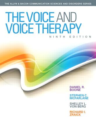 The Voice and Voice Therapy - Boone, Daniel R., and McFarlane, Stephen C., and Von Berg, Shelley L.