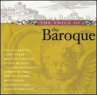 The Voice of the Baroque - Agnes Giebel; Alan Stringer (trumpet); Alberto Mantovani (trumpet); Andreas Scholl; April Cantelo; Bryn Terfel;...
