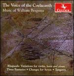 The Voice of the Coelacanth: Music of William Bergsma