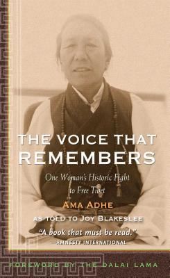 The Voice That Remembers: A Tibetan Woman's Inspiring Story of Survival - Adhe, Ama, and Tapontsang, Adhe, and Blakeslee, Joy