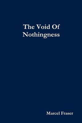 The Void Of Nothingness - Fraser, Marcel