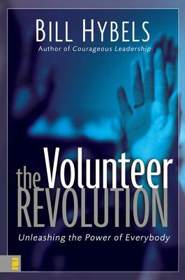 The Volunteer Revolution: Unleashing the Power of Everybody - Hybels, Bill