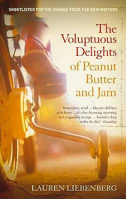 The Voluptuous Delights Of Peanut Butter And Jam - Liebenberg, Lauren