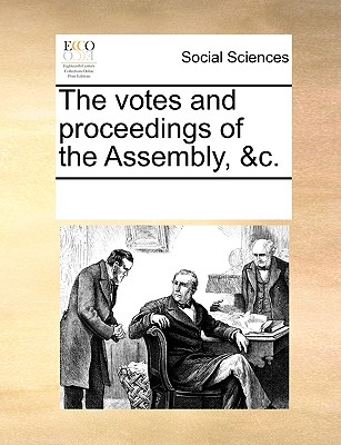 The Votes and Proceedings of the Assembly, &C. - Multiple Contributors