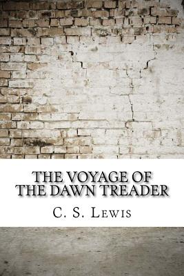The Voyage of the Dawn Treader - Lewis, C S