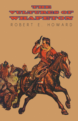 The Vultures of Whapeton - Howard, Robert E