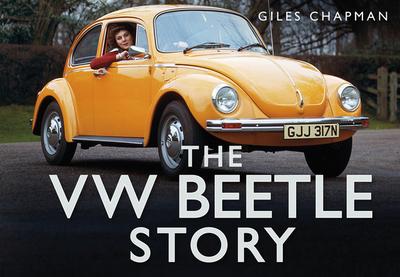 The VW Beetle Story - Chapman, Giles