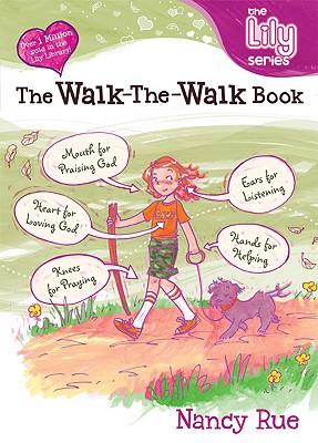 The Walk-The-Walk Book: It's a God Thing! - Rue, Nancy N