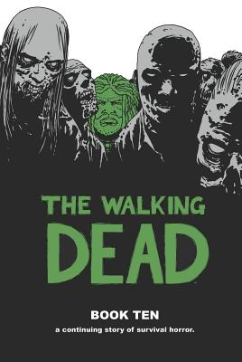 The Walking Dead Book 10 - Kirkman, Robert, and Adlard, Charlie, and Gaudiano, Stefano