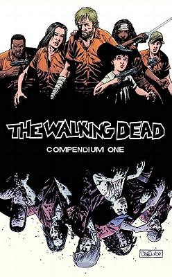 The Walking Dead Compendium Volume 1 - Kirkman, Robert (Illustrator), and Rathburn, Cliff (Illustrator), and Adlard, Charlie (Illustrator)