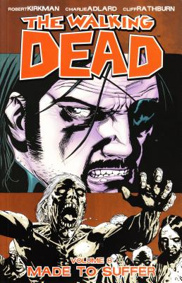 The Walking Dead: Made to Suffer v. 8 - Kirkman, Robert, and Adlard, Charlie (Artist), and Rathburn, Cliff (Artist)