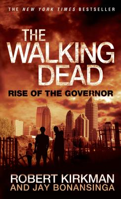 The Walking Dead: Rise of the Governor - Kirkman, Robert