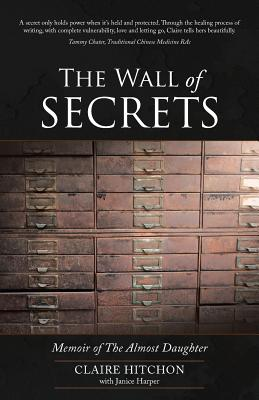 The Wall of Secrets: Memoir of the Almost Daughter - Hitchon, Claire