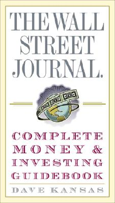 The Wall Street Journal Complete Money and Investing Guidebook - Kansas, Dave