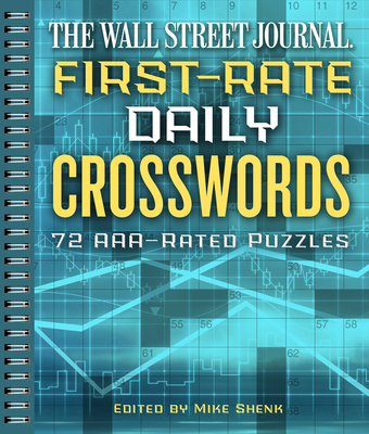 The Wall Street Journal First-Rate Daily Crosswords, 6: 72 Aaa-Rated Puzzles - Shenk, Mike (Editor)