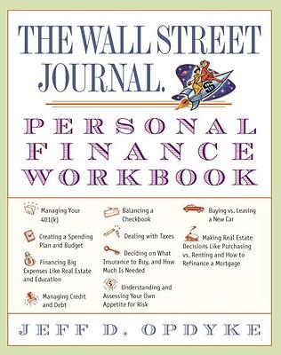 The Wall Street Journal Personal Finance Workbook - Opdyke, Jeff D