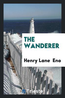 The Wanderer - Eno, Henry Lane