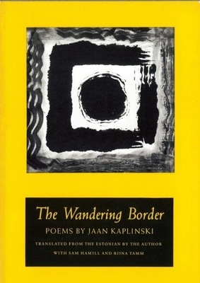 The Wandering Border - Kaplinski, Jaan