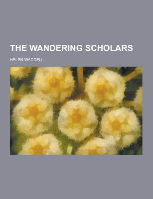 The Wandering Scholars - Waddell, Helen