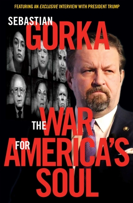 The War for America's Soul - Gorka, Sebastian