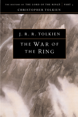 The War of the Ring: The History of the Lord of the Rings, Part Three - Tolkien, Christopher (Editor), and Tolkien, J R R