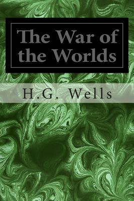 The War of the Worlds - Wells, H G
