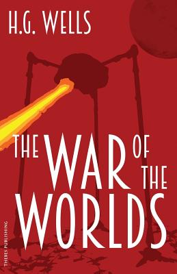 The War of the Worlds - Wells, H G, and Todd, Julianne (Notes by)